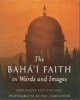 Danesh, John,Baha`i Faith in Words and Images