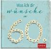 GROH Verlag,Was ich dir wünsche zum 60.
