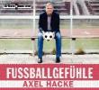 Hacke, Axel,Fußballgefühle