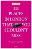 Verlag Emons,111 Places in London That You Shouldn't Miss