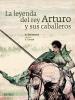 Dalmases, A.,La Leyenda del Rey Arturo y Sus Caballeros