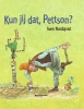 Sven  Nordqvist,Kun jij dat, Pettson ?