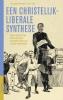 George  Harinck, Alexander van Kessel, Hans  Krabbendam,Een christelijk-liberale synthese