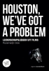 Rozemarijn  Dols,Houston, we`ve got a problem - Leiderschapslessen uit films