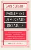 <b>Carl  Schmitt</b>,Parlement, democratie, dictatuur