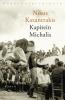 <b>Nikos  Kazantzakis</b>,Kapitein Michalis