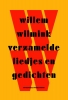 <b>Willem  Wilmink</b>,Verzamelde liedjes en gedichten