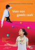 <b>Marianne  Dagevos, Jiske  Kiers, Jillis  Kors, Petra  Verhagen</b>,Voor een goede zaak
