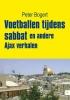 <b>Peter  Bogert</b>,Voetballen tijdens sabbat en andere Ajax verhalen