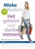 <b>Mieke  Kosters</b>,Het geheim van slanke mensen