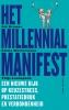 <b>Aik  Kramer, Emma  Westermann, Thijs  Launspach</b>,Het Millennial Manifest  Een nieuwe kijk op keuzestress, prestatiedruk en verbondenheid