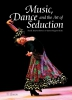 Frank  Kouwenhoven, James  Kippen,Music, dance and the art of seduction