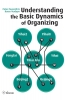Peter  Peverelli, Karen  Verduyn,Understanding the basic dynamics of organizing