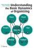 <b>Peter  Peverelli, Karen  Verduyn</b>,Understanding the basic dynamics of organizing