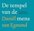 <b>Daniel van Egmond</b>,De tempel van de mens