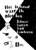 <b>Jelmer Esmyn Van Lenteren</b>,Het is koud waar ik niet ben