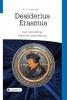 ,<b>Desiderius Erasmus over opvoeding, Bijbel en samenleving</b>