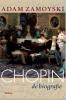 <b>Adam  Zamoyski</b>,Chopin