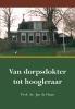 <b>Jan de Haan</b>,Van dorpsdokter tot hoogleraar