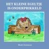 <b>Marit  Goessens</b>,Het kleine egeltje is onderprikkeld