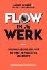 <b>Michiel  Hobbelt, Klaas-Jan  Reincke</b>,Flow in je werk