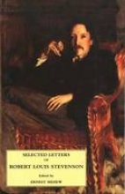 Stevenson, Robert Selected Letters of Robert Louis Stevenson