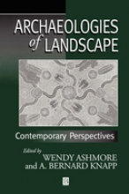 Ashmore, Wendy Archaeologies of Landscape