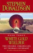 Stephen Donaldson White Gold Wielder