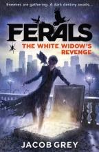 Jacob Grey The White Widow`s Revenge
