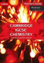 Chris Sunley,   Sam Goodman Cambridge IGCSE (TM) Chemistry Teacher`s Guide