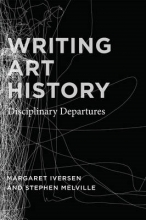 Iversen, Margaret Writing Art History - Disciplinary Departures
