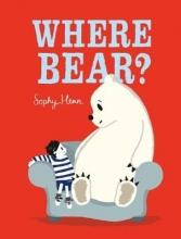 Henn, Sophy Where Bear?
