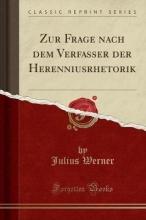 Werner, Julius Werner, J: Zur Frage nach dem Verfasser der Herenniusrhetori