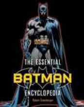 Greenberger, Robert The Essential Batman Encyclopedia