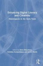 Alicia Blum-Ross,   Kristiina Kumpulainen,   Jackie (University of Sheffield, UK) Marsh Enhancing Digital Literacy and Creativity