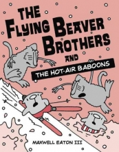 Eaton, Maxwell, III The Flying Beaver Brothers 5