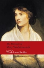 Bardsley, Wendy Passions of Mary Wollstonecraft