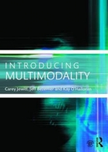 Carey Jewitt,   Jeff Bezemer,   Kay O`Halloran Introducing Multimodality