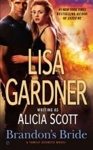 Scott, Alicia,   Gardner, Lisa Brandon`s Bride