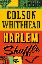 Colson Whitehead , Harlem Shuffle