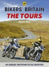 Simon Weir Bikers` Britain - The Tours