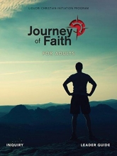 Redemptorist Pastoral Publication Journey of Faith for Adults, Inquiry Leader Guide