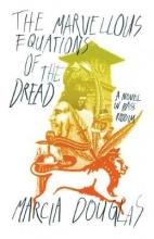 Douglas, Marcia The Marvellous Equations of the Dread