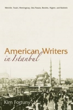 Fortuny, Kim American Writers in Istanbul
