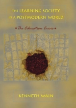 Kenneth Wain The Learning Society in a Postmodern World