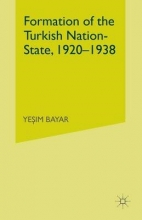 Bayar, Yesim Formation of the Turkish Nation-State, 1920-1938