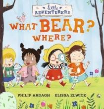 Ardagh, Philip Little Adventurers: What Bear? Where?