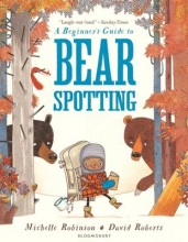 Robinson, Michelle Beginner`s Guide to Bearspotting