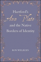 Welburn, Ron Hartford`s Ann Plato and the Native Borders of Identity