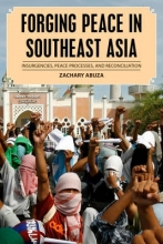 Abuza, Zachary Forging Peace in Southeast Asia